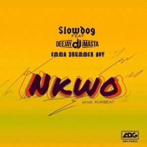 SlowDog - Nkwo ft. DJ JMasta & Emma Drummer Boy